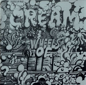 "Cream - ""Wheels Of Fire"""