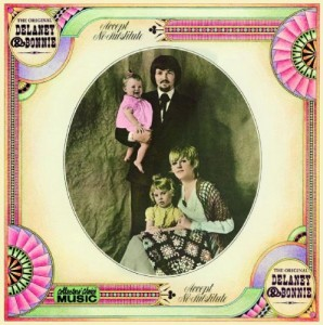 "Delaney & Bonnie - ""Accept No Substitute"""