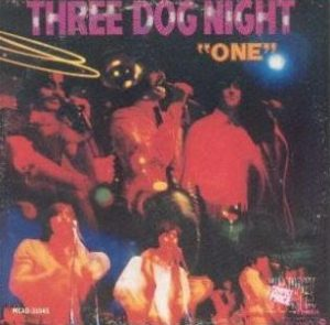 "Three Dog Night = ""Three Dog Night"""